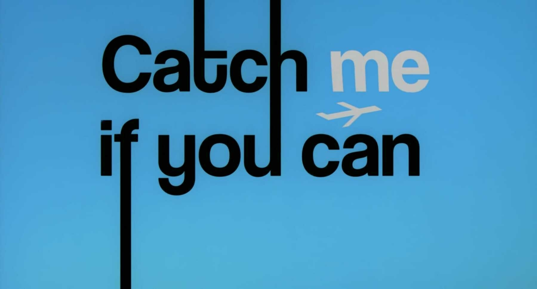The title card for the film, Catch Me If You Can.